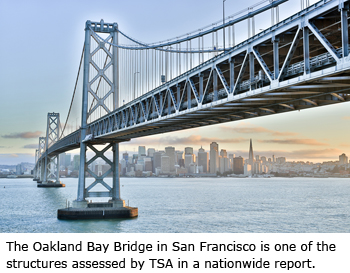 The Oakland Bay Bridge in San Francisco is one of the structures assessed by TSA in a nationwide report.