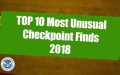 Top 10 Most Unusual Checkpoint Finds of 2018